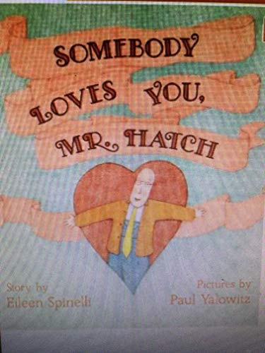 9780590299954: somebody loves you, mr. hatch
