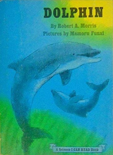 9780590300261: Dolphin (A Science I Can Read Book)