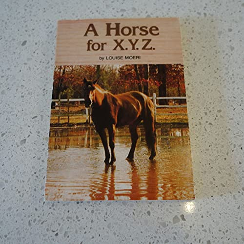 9780590300391: Horse for X.Y.Z.