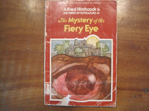 9780590303286: The Mystery of the Fiery Eye (Alfred Hitchcock and The Three Investigators)