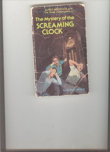 9780590303309: Mystery of the Screaming Clock (Three Investigators)