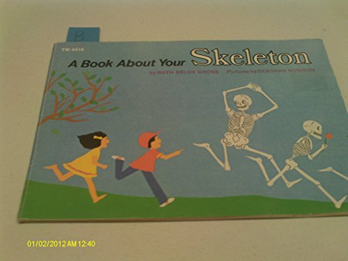 9780590303460: Book About Your Skeleton