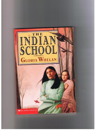 The Indian School (0590305301) by Gloria Whelan