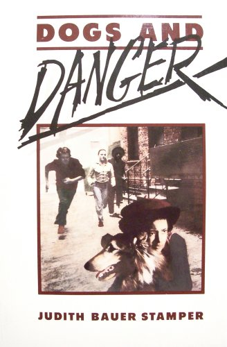 Dogs and Danger: Stamper, Judith Bauer