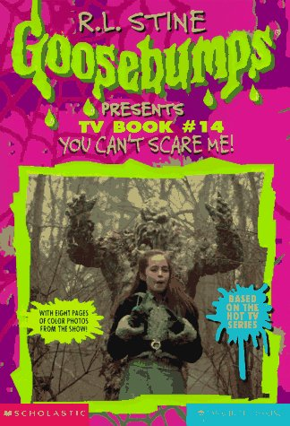 9780590306638: You Can't Scare Me! (Goosebumps Presents TV Book #14)