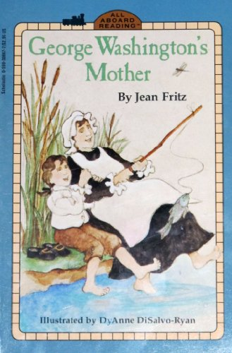 George Washington's Mother (All-Aboard Reading, Level 3): Jean Fritz; Dyanne
