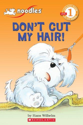 Don't Cut My Hair! (Scholastic Reader Level: Hans Wilhelm