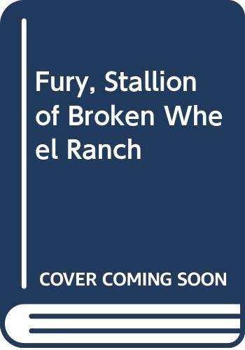 Fury, Stallion of Broken Wheel Ranch: Albert Miller