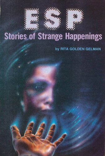 ESP: Stories of Strange Happenings: Gelman, Rita Golden
