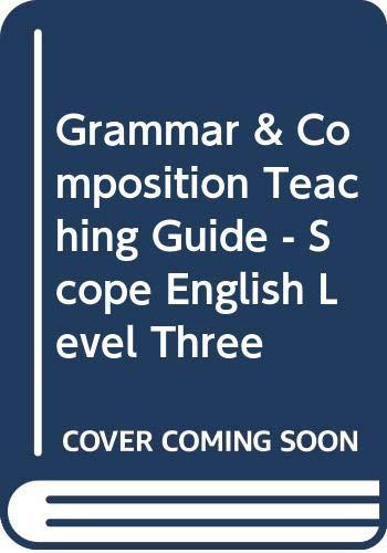 Grammar & Composition Teaching Guide - Scope: Bernice Golden