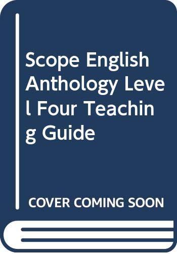 Scope English Anthology Level Four Teaching Guide: Theodore Hipple, Virginia