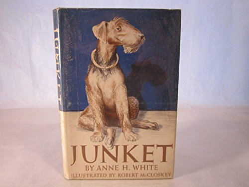 """Junket: The Dog Who Liked Everything """"Just: Anne H. White"""