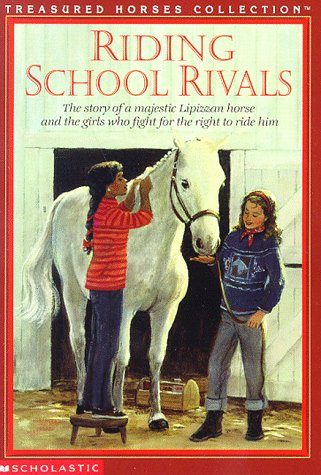 9780590316569: Riding School Rivals: The Story of a Majestic Lipizzan Horse and the Girls Who Fight for the Right to Ride Him