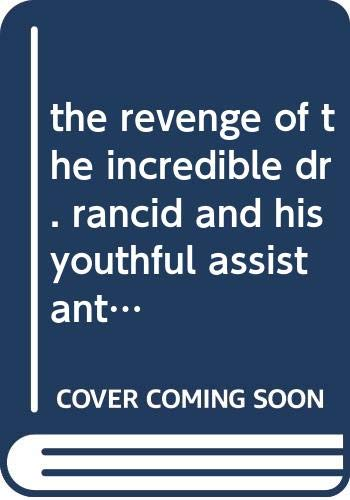 9780590317948: the revenge of the incredible dr. rancid and his youthful assistant, jeffrey