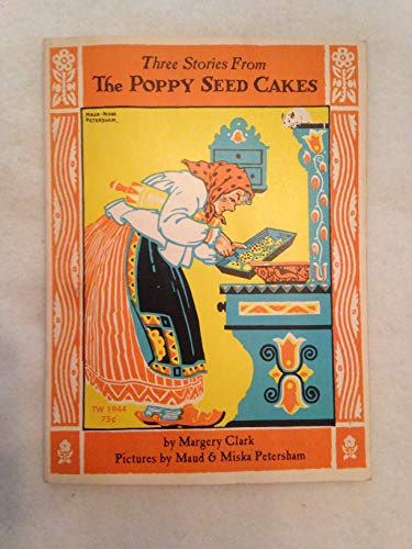 Three Stories From The Poppy Seed Cakes: Clark, Margery, Petersham,