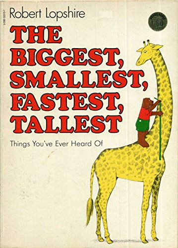 9780590320153: The Biggest, Smallest, Fastest, Tallest Things You've Ever Heard Of