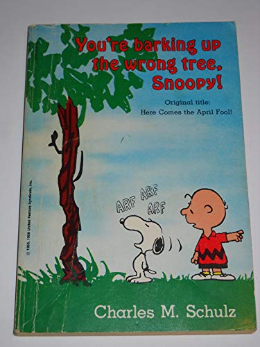 You're Barking Up the Wrong Tree, Snoopy: Schulz, Charles