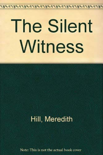 The Silent Witness: Meredith Hill