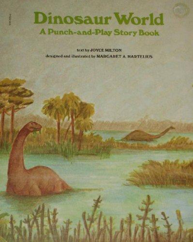 DINOSAUR WORLD; A Punch-and-Play Story Book: Milton, Joyce