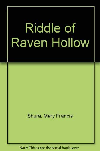 The Riddle of Raven Hollow: Mary Francis Shura