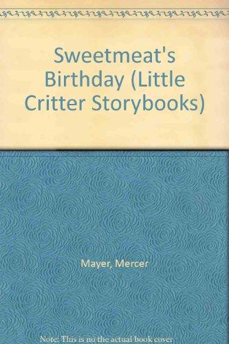 Sweetmeat's Birthday (Little Critter Storybooks): Mayer, Mercer