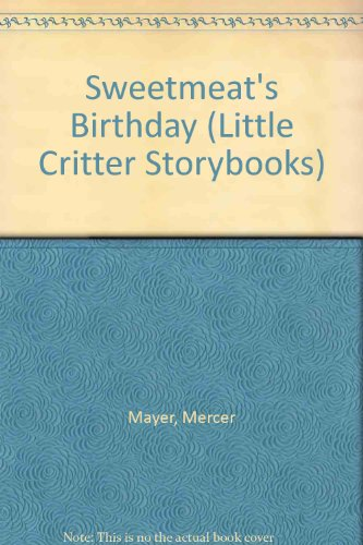 9780590328098: Sweetmeat's Birthday (Little Critter Storybooks)
