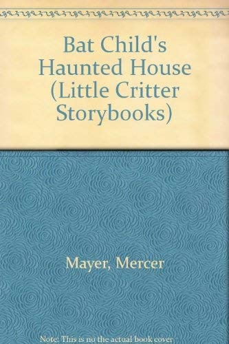 9780590328111: Bat Child's Haunted House (Little Critter Storybooks)
