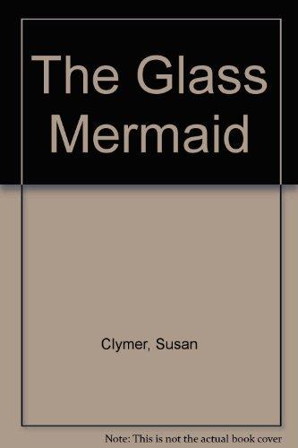 9780590328395: The Glass Mermaid