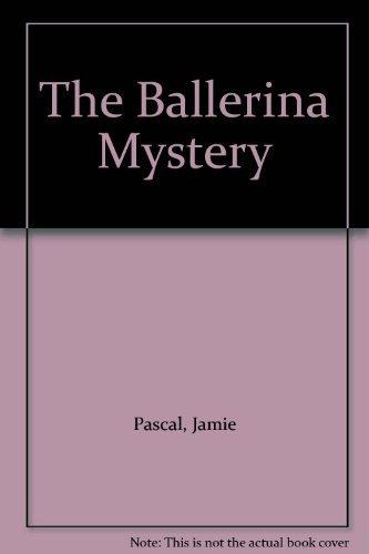 The Ballerina Mystery: Pascal, Jamie; Pascal,