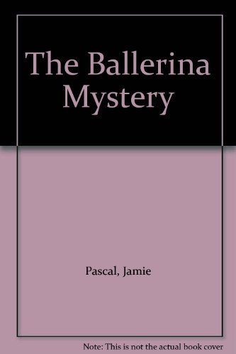 The Ballerina Mystery: Pascal, Jamie, Pascal, Laurie