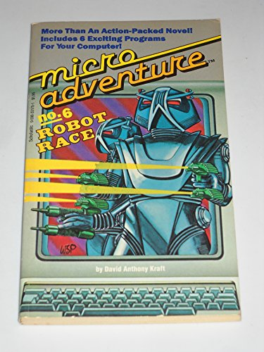 Robot Race (Micro Adventure, Vol. 6) (0590331701) by David Anthony Kraft