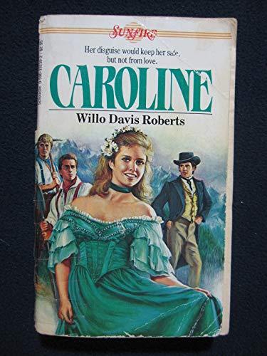 Caroline (Sunfire): Willo Davis Roberts