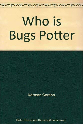 9780590332705: Who is Bugs Potter