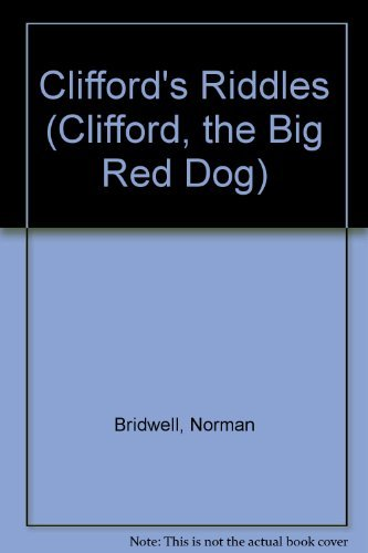 Cliffords Riddles Clifford The Big Red Dog By Norman Bridwell