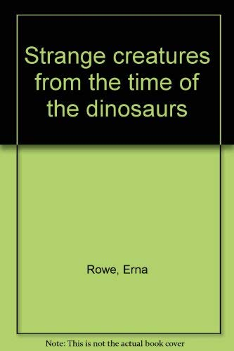 9780590333689: Strange creatures from the time of the dinosaurs