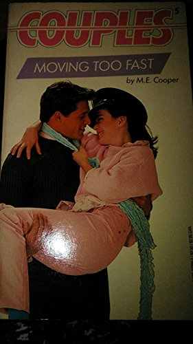 Moving Too Fast (Couples No 5): Cooper, M. E.