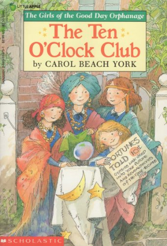 9780590334754: The Ten O'Clock Club (The Girls of the Good Day Orphanage)