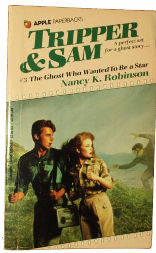 9780590335959: The Ghost Who Wanted to Be a Star (Tripper and Sam, No 3)