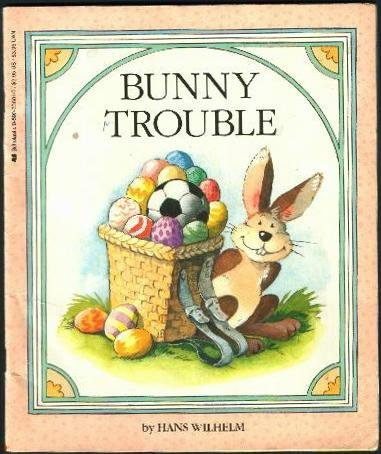 9780590336017: Bunny Trouble