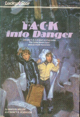 T A C K into Danger (T*A*C*K Team): Marvin Miller, Nancy Robinson
