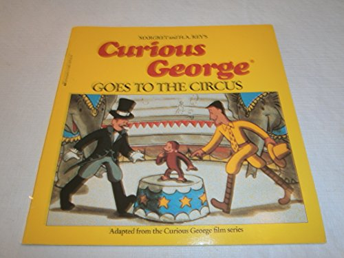 Curious George Goes to the Circus: H. A. Rey