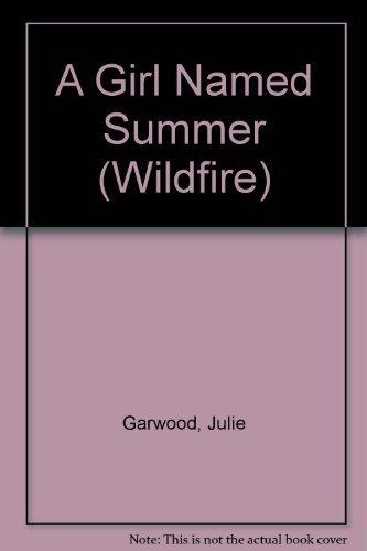 A girl named Summer Is She Racing Toward Love or a Broken Heart: Julie Garwood
