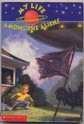 9780590340847: My Life Among the Aliens