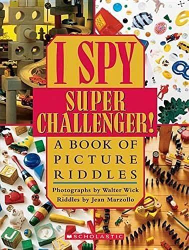 I Spy Super Challenger!: A Book of: Wick, Walter; Marzollo,