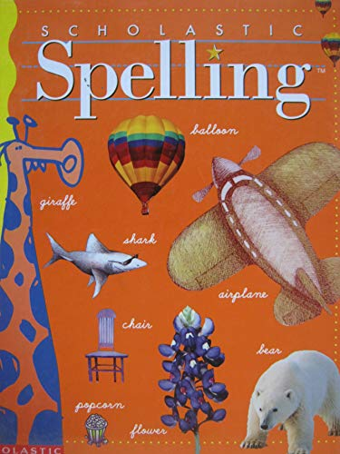 Scholastic Spelling (Level 3) (9780590344685) by Scholastic
