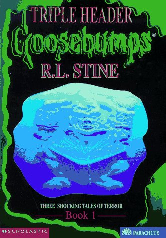 Goosebumps Triple Header: 3 Schocking Tales of Terror
