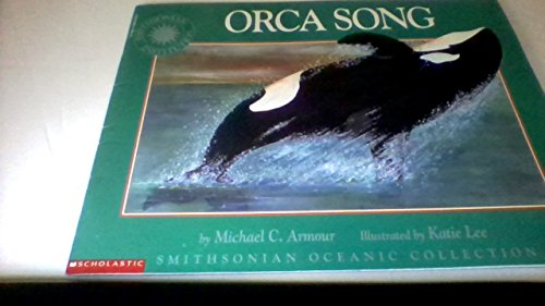 9780590357197: Orca Song (Smithsonian Oceanic Collection)