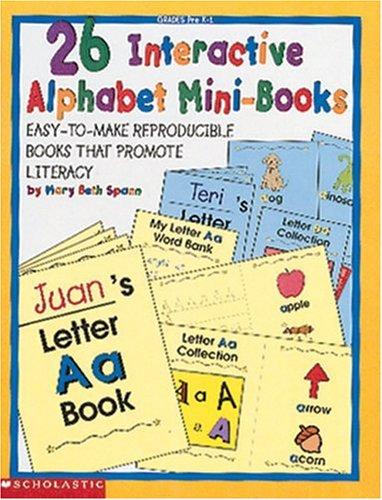 26 Interactive Alphabet Mini-Books (Grades PreK-1): Mary Beth Spann