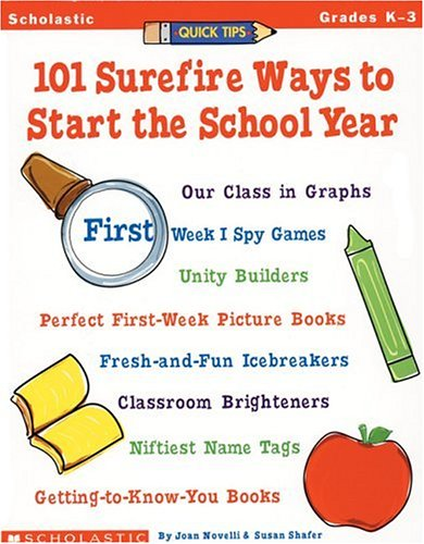 Quick Tips: 101 Surefire Ways to Start the School Year (Grades K-3) (0590365150) by Susan Shafer; Joan Novelli