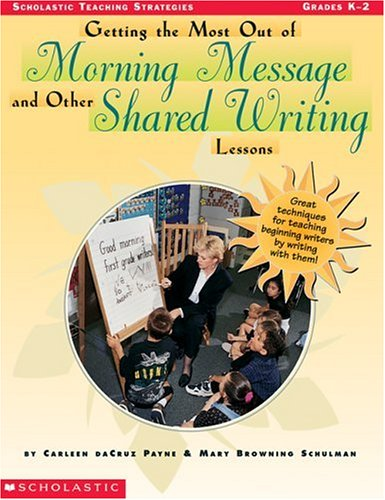 9780590365161: Getting the Most Out of Morning Message and Other Shared Writing Lessons (Grades K-2)